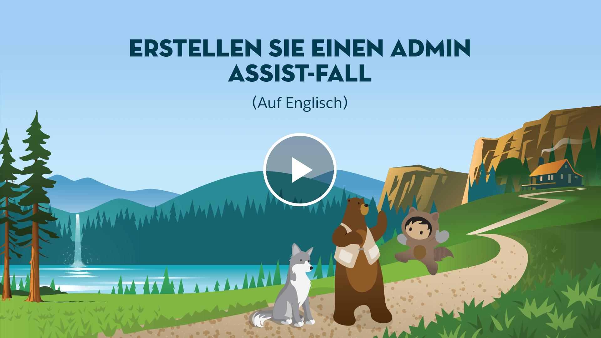 Erstellen Sie Einen Admin Assist-Fall (Auf Englisch)