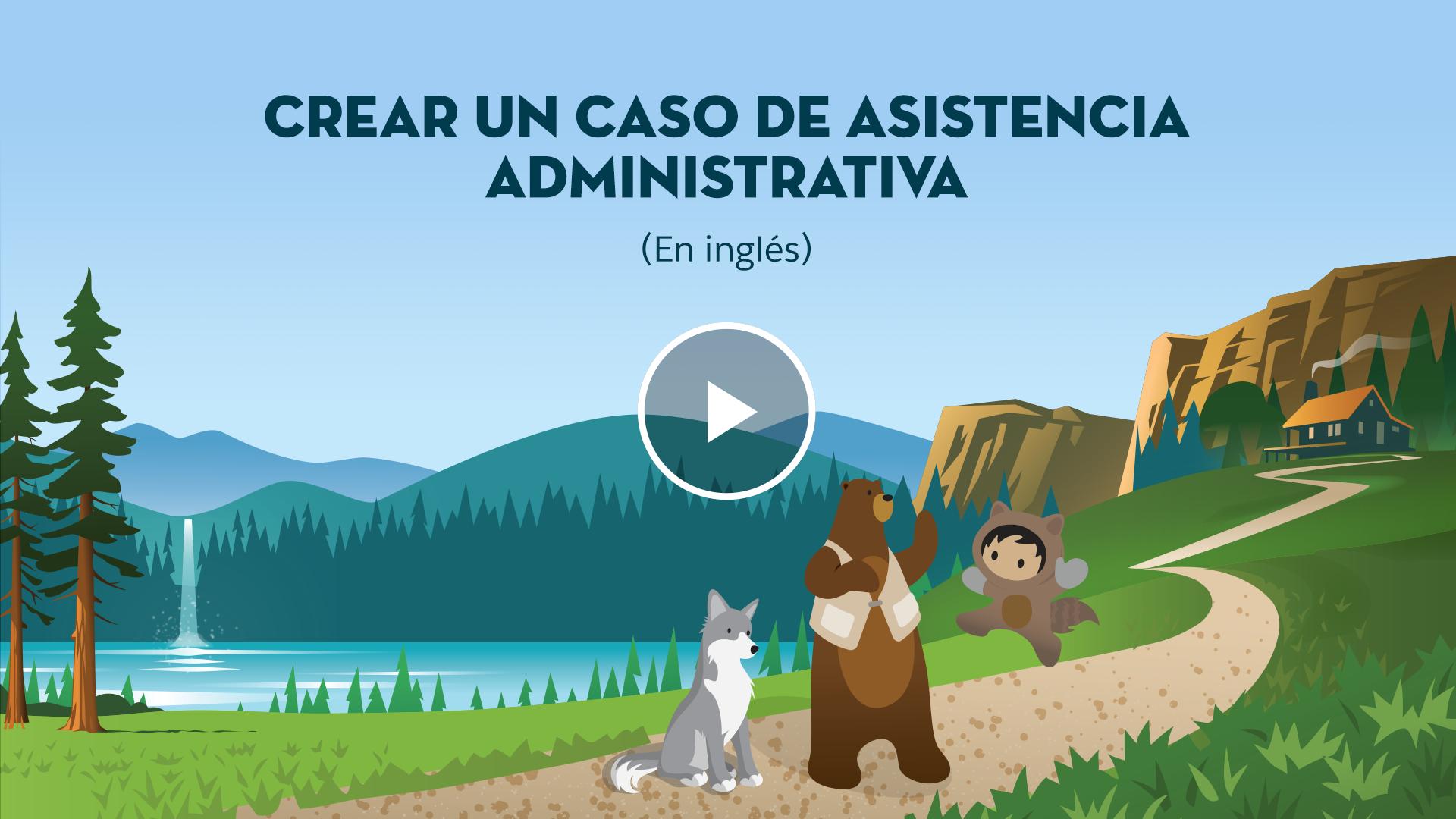 Crear Un Caso De Asistencia Administrativa